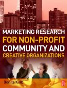 Marketing Research for Non-Profit, Community and Creative Organizations: How to Improve Your Product, Find Customers and Effectively Promote Your Mess