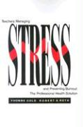Teachers Managing Stress and Preventing Burnout: The Professional Health Solution