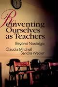 Reinventing Ourselves as Teachers: Beyond Nostalgia