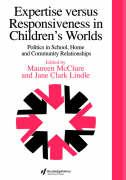 Expertise Versus Responsiveness in Children's Worlds: Politics in School, Home and Community Relationships