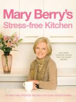 Mary Berry's Stress-Free Kitchen: 120 New and Improved Recipes for Easy Entertaining