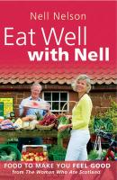 Eat Well with Nell: Food to Make You Feel Good