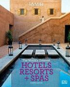 Travel + Leisure: World's Greatest Hotels, Resorts & Spas
