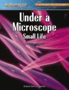 Under a Microscope: Small Life