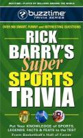 Rick Barry's Super Sports Trivia Game: Put Your Knowledge of Sports Legends, Facts, and Feats to the Test