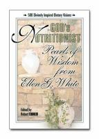 God's Nutritionist: Pearls of Wisdom from Ellen G. White