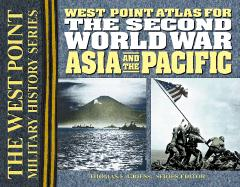 West Point Atlas for the Second World War: Asia and the Pacific