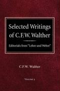"Selected Writings of C.F.W. Walther Volume 3 Editorials from ""Lehre Und Wehre"""