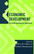Economic Development: An Anthropological Approach