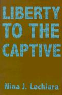 Liberty to the Captive