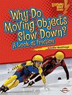 Why Do Moving Objects Slow Down?: A Look at Friction (Lightning Bolt Books: Exploring Physical Science)