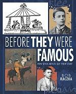Before They Were Famous: How Seven Artists Got Their Start (Bob Raczka's Art Adventures)