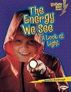 The Energy We See: A Look at Light (Lightning Bolt Books: Exploring Physical Science)