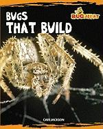 Bugs That Build