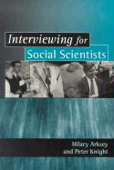 Interviewing for Social Scientists: An Introductory Resource with Examples