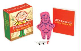 Stick It to Your Ex: A Mini Voodoo Kit [With 32 Page Book of Voodoo Spells and Voodoo Doll, Six Stick-Pins,]
