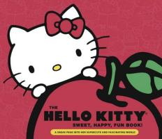 Hello Kitty Sweet, Happy, Fun Book!: A Sneak Peek Into Her Supercute World