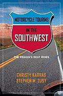 Motorcycle Touring in the Southwest: The Region's Best Rides