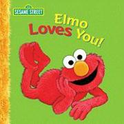 Elmo Loves You: A Poem by Elmo