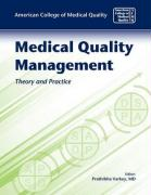 Medical Quality Management: Theory and Practice