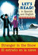 Stranger in the Snow/El Extrano En La Nieve: Spanish/English Edition
