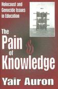 The Pain of Knowledge: Holocaust and Genocide Issues in Education