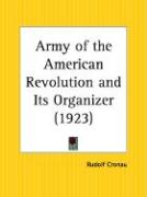 Army of the American Revolution and Its Organizer