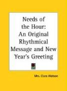 Needs of the Hour: An Original Rhythmical Message and New Year's Greeting