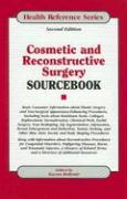 Cosmetic and Reconstructive Surgery Sourcebook: Basic Consumer Information about Plastic Surgery and Non-Surgical Appearance-Enhancing Procedures, Inc