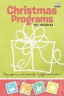 Christmas Programs for Children: Plays, Poems, and Ideas for a Joyful Celebration!