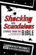 Shocking and Scandalous Stories from the Bible: Challenging Students to See Life from God's Pov