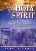 Century of the Holy Spirit: 100 Years of Pentecostal and Charismatic Renewal, 1901-2001