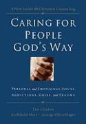 Caring for People God's Way: Personal and Emotional Issues, Addictions, Grief, and Trauma