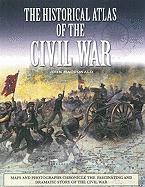 The Historical Atlas of the Civil War (Historical Atlas Series)