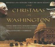One Christmas in Washington: Roosevelt and Churchill Forge the Grand Alliance