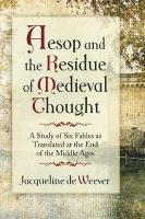 Aesop and the Imprint of Medieval Thought: A Study of Six Fables as Translated at the End of the Middle Ages