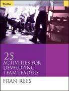 25 Activities for Developing Team Leaders