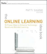 The Online Learning Idea Book: 95 Proven Ways to Enhance Technology-Based and Blended Learning