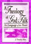 Theology of God-Talk: The Language of the Heart