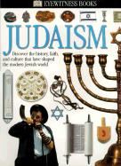 Judaism: Discover the History, Faith, and Culture That Have Shaped the Modern Jewish World