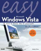 Easy Microsoft Windows Vista: See It Done. Do It Yourself.