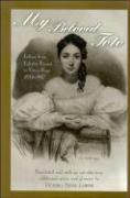 My Beloved Toto: Letters from Juliette Drouet to Victor Hugo, 1833-1882