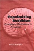 Popularizing Buddhism: Preaching as Performance in Sri Lanka