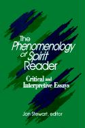 The Phenomenology of Spirit Reader: Critical and Interpretive Essays