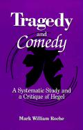 Tragedy and Comedy: A Systematic Study and a Critique of Hegel
