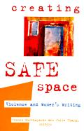 Creating Safe Space: Violence and Women's Writing