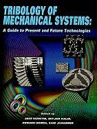 Tribology of Mechanical Systems: A Guide to Present and Future Technologies