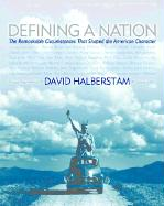 Defining a Nation: The Remarkable Circumstances That Shaped the American Character