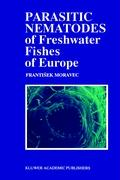 Parasitic Nematodes of Freshwater Fishes of Europe