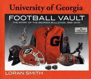 University of Georgia Football Vault: The Story of the Georgia Bulldogs, 1892-2007